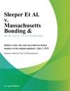 Sleeper Et Al V Massachusetts Bonding