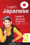Learn Japanese - Level 2 Absolute Beginner Japanese Enhanced Version