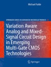 Variation Aware Analog And Mixed-Signal Circuit Design In Emerging Multi-Gate CMOS Technologies
