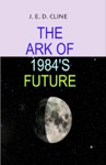 The Ark Of 1984s Future