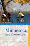 Explorers Guide Minnesota Land Of 10000 Lakes Second Edition  Explorers Complete