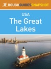 The Great Lakes Rough Guides Snapshot USA Includes Ohio Michigan Indiana Illinois Chicago Wisconsin And Minnesota
