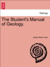 The Students Manual Of Geology