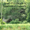 Iron Furnaces Of Lawrence County Ohio