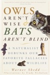 Owls Arent Wise  Bats Arent Blind