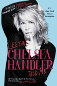 Lies that Chelsea Handler Told Me - Chelsea Handler & Chelsea's Family, Friends, and Other Victims Cover Art