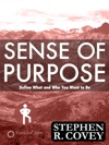 Sense Of Purpose Define What And Who You Want To Be