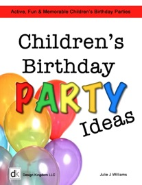 Kid's Birthday Party Ideas - Julie J Williams Book