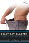 Belly Fat Blaster The How-To Guide