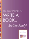 So You Want To Write A Book Are You Ready