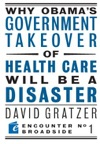 Why Obamas Government Takeover Of Health Care Will Be A Disaster