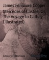 Mercedes Of Castile Or The Voyage To Cathay Illustrated