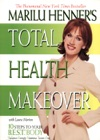 Marilu Henners Total Health Makeover