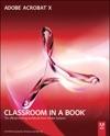 Adobe Acrobat X Classroom In A Book