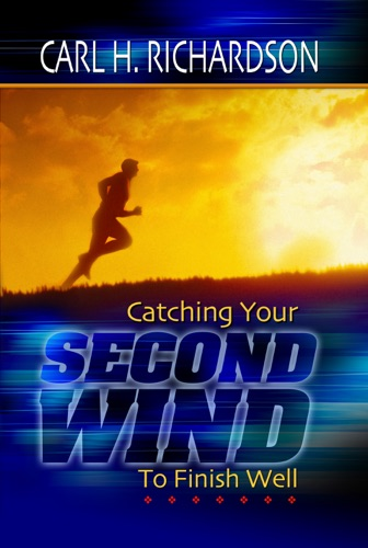 Catching Your Second Wind To Finish Well