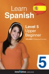 Learn Spanish - Level 5 Upper Beginner Enhanced Version