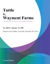 Tuttle V Wayment Farms