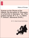 Scenes On The Shores Of The Atlantic By The Author Of Souvenirs Of A Summer In Germany Etc The Preface Signed M F D Ie Maria F Dickson Afterwards Smith VOL II