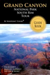 Grand Canyon National Park South Rim Tour Guide Book