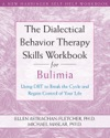 The Dialectical Behavior Therapy Skills Workbook For Bulimia