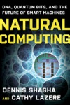 Natural Computing DNA Quantum Bits And The Future Of Smart Machines