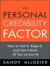 Personal Credibility Factor The How To Get It Keep It And Get It Back If Youve Lost It