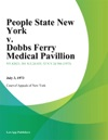 People State New York V Dobbs Ferry Medical Pavillion