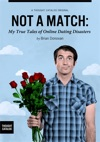 Not A Match My True Tales Of Online Dating Disasters
