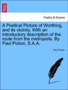 A Poetical Picture Of Worthing And Its Vicinity With An Introductory Description Of The Route From The Metropolis By Paul Potion SAA