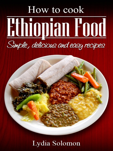 How to cook ethiopian food ethiopia by lydia solomon on ibooks forumfinder Image collections