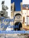 Portugal Lisbon Porto Braga Madeira Azores Alentejo Algarve  More Illustrated Travel Guide Phrasebook  Maps Mobi Travel