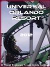 Universal Orlando Resort 2012 A Planet Explorers Travel Guide For Kids