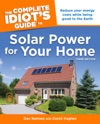 The Complete Idiots Guide To Solar Power For Your Home 3rd Edition