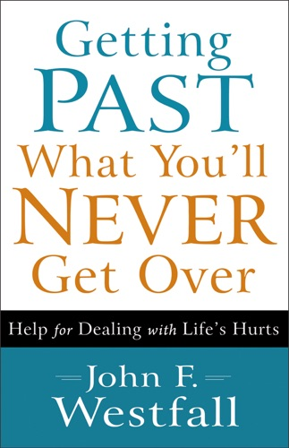 Getting Past What Youll Never Get Over