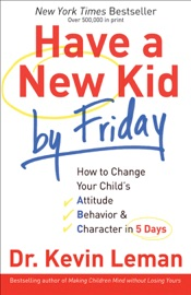 Have a New Kid by Friday - Dr. Kevin Leman Book