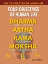 The Philosophy Of Hinduism Four Objectives Of Human Life