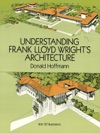 Understanding Frank Lloyd Wrights Architecture