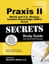 Praxis II World And US History Content Knowledge 0941 Exam Secrets Study Guide