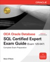 OCA Oracle Database SQL Certified Expert Exam Guide Exam 1Z0-047