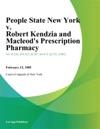 People State New York V Robert Kendzia And Macleods Prescription Pharmacy