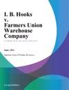 I B Hooks V Farmers Union Warehouse Company