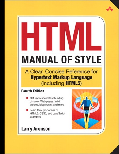 HTML Manual of Style A Clear Concise Reference for Hypertext Markup Language including HTML5