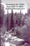 Assessing The TMDL Approach To Water Quality Management