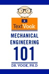 Mechanical Engineering 101 The TextVook