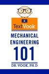 Mechanical Engineering 101 The TextVook