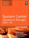 System Center Operations Manager OpsMgr 2007 R2 Unleashed