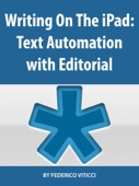 Writing On The iPad: Text Automation with Editorial - Federico Viticci Cover Art