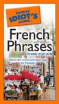 The Pocket Idiots Guide To French Phrases 3rd Edition