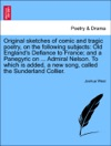 Original Sketches Of Comic And Tragic Poetry On The Following Subjects Old Englands Defiance To France And A Panegyric On  Admiral Nelson To Which Is Added A New Song Called The Sunderland Collier