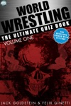 World Wrestling The Ultimate Quiz Book - Volume 1